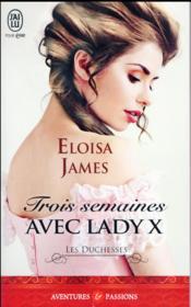 Les duchesses T.7 ; trois semaines avec Lady X - Couverture - Format classique