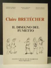 CLAIRE BRETECHER. Il disegno del fumetto. - Couverture - Format classique