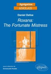 Agrégation ; anglais ; Roxana : the fortunate mistress de Daniel Defoe (1724) - Couverture - Format classique