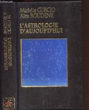 L Astrologie D Aujourd Hui - Couverture - Format classique