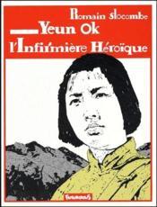 Yeun Ok, l'infirmière héroïque - Couverture - Format classique