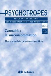 Revue Psychotropes N.13/10 ; Cannabis: La Surconsommation - Couverture - Format classique