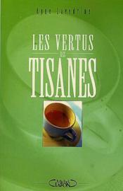 Les Vertus Des Tisanes - Couverture - Format classique