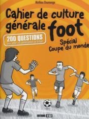 telecharger Cahier de culture generale foot – special coupe du monde livre PDF/ePUB en ligne gratuit