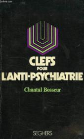 Clefs Pour L'Anti-Psychiatrie - Couverture - Format classique