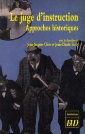 Le juge d'instruction ; approches historiques - Couverture - Format classique