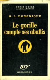 Le Gorille Compte Ses Abattis. Collection : Serie Noire Avec Jaquette N° 317 - Couverture - Format classique