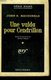 Une Valda Pour Cendrillon. ( A Bullet For Cinderella ). Collection : Serie Noire N° 488 - Couverture - Format classique