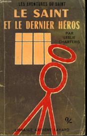 Le Saint Et Le Dernier Heros. Les Aventures Du Saint N° 72. - Couverture - Format classique