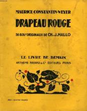 Drapeau Rouge. 36 Bois Originaux De Ch. J. Hallo. Le Livre De Demain N° 172. - Couverture - Format classique
