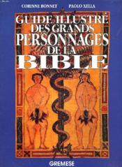 Guide Illustre Des Grands Personnages De La Bible - Couverture - Format classique