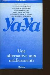Ya-Ya Une Alternative Aux Medicaments - Couverture - Format classique