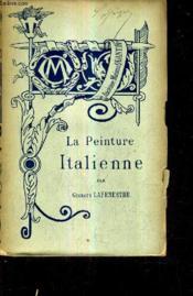 La Peinture Italienne Tome 1 / Collection Bibliotheque De L'Enseignement Des Beaux Arts. - Couverture - Format classique