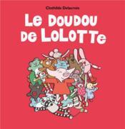 Le doudou de Lolotte - Couverture - Format classique