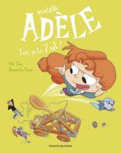 Mortelle Adèle T.18 ; toi, je te Zut ! - Couverture - Format classique