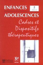 REVUE ENFANCES ADOLESCENCES N.2 ; cadres et dispositifs thérapeutiques - Intérieur - Format classique