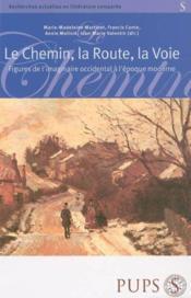 Chemin la route la voie. figures de l imaginaire occidentale (édition 2005) - Couverture - Format classique