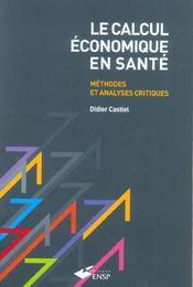 Le calcul economique en sante methodes et analyses critiques - Intérieur - Format classique