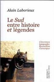 Le Sud Entre Histoire Et Legendes - Couverture - Format classique