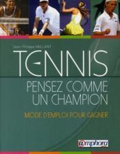 Tennis ; pensez comme un champion ; mode d'emploi pour gagner - Couverture - Format classique