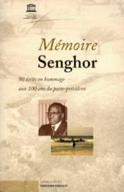Mémoire senghor ; 50 écrits en hommage aux 100 ans du poète-president - Couverture - Format classique