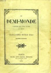 Le Demi-Monde, Comedie En 5 Actes, En Prose - Couverture - Format classique
