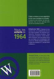 NOUS, LES ENFANTS DE ; nous, les enfants de 1964 ; de la naissance à l'âge adulte - 4ème de couverture - Format classique