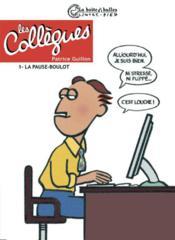 Les collègues t.1 ; la pause-boulot - Couverture - Format classique