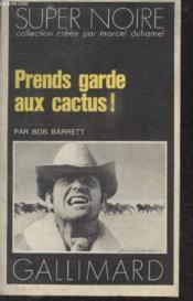 Collection Super Noire N° 119. Prend Garde Aux Cactus. - Couverture - Format classique