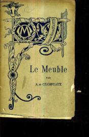 Le Meuble / Tome 2 / Xviie Xviiie Et Xixe Siecles /collection Bibliotheque De L'Enseignement Des Beaux Arts. - Couverture - Format classique