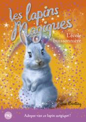 Les lapins magiques T.4 ; à l'école buissonnière - Couverture - Format classique