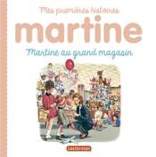 Mes premiers Martine T.10 ; Martine au grand magasin - Couverture - Format classique