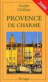 Guide De La Provence De Charme 2000 - Intérieur - Format classique
