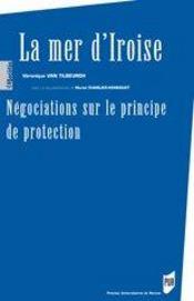La mer d'iroise ; négociations sur le principe de protection - Intérieur - Format classique