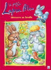 Le petit lapin bleu decouvre sa famille - Couverture - Format classique