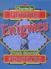 Petites Enigmes Pour Grands Penseurs - Couverture - Format classique
