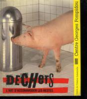 Dechets l'art d'accommoder les restes - [exposition, paris, 24 octobre 1984-21 janvier 1985], centre - Couverture - Format classique