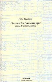 L'Inconscient Machinique - Intérieur - Format classique