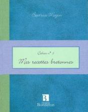 Cah.3 Mes Recettes Bretonnes - Couverture - Format classique