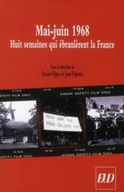 Mai-juin 1968 ; huit semaines qui ébranlèrent la France - Couverture - Format classique