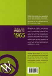 Nous, Les Enfants De 1965 ; De La Naissance A L'Age Adulte - 4ème de couverture - Format classique