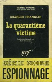 La Quarantieme Victime. Collection : Serie Noire N° 989 - Couverture - Format classique