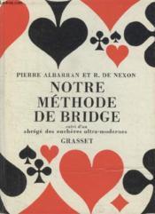 Notre Methode De Bridge Suivi Dun Abrege Des Encheres Ultra Modernes. - Couverture - Format classique