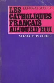 Les Catholiques Francais Aujourd'Hui. Survol D'Un Peuple. - Couverture - Format classique