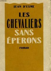 Les Chevaliers Sans Eperons. - Couverture - Format classique