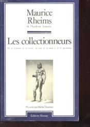 Les Collectionneurs - De La Curiosite, De La Beaute, Du Gout, De La Mode Et De La Speculation - Couverture - Format classique