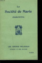 La Societe De Marie (Marianistes) - Couverture - Format classique