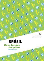 Brésil ; dans les pas du géant - Couverture - Format classique