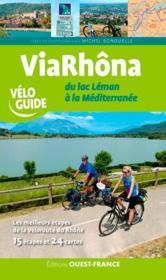 Via Rhôna ; du lac Léman à la Méditerranée - Couverture - Format classique