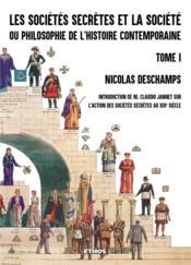 Les sociétés secrètes et la société ou philosophie de l'histoire contemporaine t.1 - Couverture - Format classique
